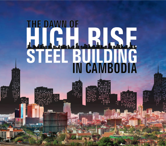 The Dawn of High-Rise Steel Buildings in Cambodia